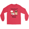 A Woman Can Not Survive On Coffee Alone She Also Needs A Pug Love Dogs Shirts-T-shirt-Gildan Long Sleeve Tee-Red-S-Geek Mundo Store