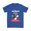 We Are Never Too Old For Snoopy Snoopy Woodstock The Peanuts Movie Shirts-T-shirt-Gildan Womens T-Shirt-Royal Blue-S-Itees Global