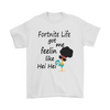 Fortnite – Fortnite Life Got Me Feelin Like Hei Hei Shirts-T-shirt-Gildan Mens T-Shirt-White-S-Itees Global