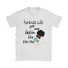Fortnite – Fortnite Life Got Me Feelin Like Hei Hei Shirts-T-shirt-Gildan Womens T-Shirt-White-S-Itees Global
