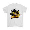 Fortnite – If You Want Me To Listen To You Shirts-T-shirt-Gildan Mens T-Shirt-White-S-Geek Mundo Store