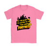Fortnite – If You Want Me To Listen To You Shirts-T-shirt-Gildan Womens T-Shirt-Azalea-S-Geek Mundo Store