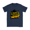 Fortnite – If You Want Me To Listen To You Shirts-T-shirt-Gildan Womens T-Shirt-Navy-S-Geek Mundo Store