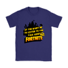 Fortnite – If You Want Me To Listen To You Shirts-T-shirt-Gildan Womens T-Shirt-Purple-S-Geek Mundo Store