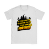 Fortnite – If You Want Me To Listen To You Shirts-T-shirt-Gildan Womens T-Shirt-White-S-Geek Mundo Store