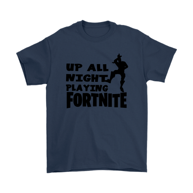 Fortnite – Up All Night Playing Fortnite Shirts-T-shirt-Gildan Mens T-Shirt-Navy-S-Itees Global
