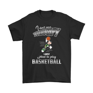 I Do Not Need Therapy I Just Need To Play Basketball Sports Shirts-T-shirt-Gildan Mens T-Shirt-Black-S-Geek Mundo Store