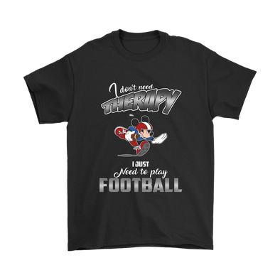 I Do Not Need Therapy I Just Need To Play Football Sports Shirts-T-shirt-Gildan Mens T-Shirt-Black-S-Geek Mundo Store