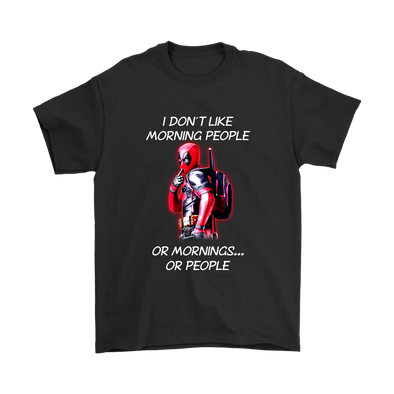 I Don't Like Morning People Or Morning Or People Deadpool Shirts-T-shirt-Gildan Mens T-Shirt-Black-S-Geek Mundo Store