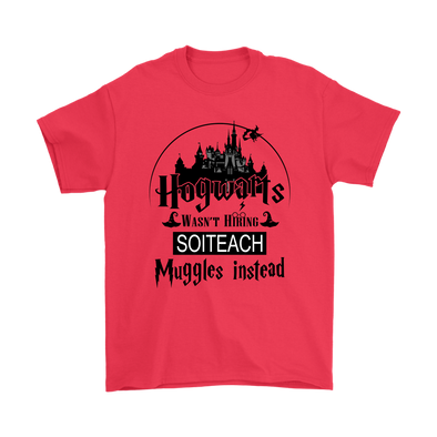 Hogwarts Wasn't Hiring Soiteach Muggles Instead Harry Potter Shirts-T-shirt-Gildan Mens T-Shirt-Red-S-Itees Global