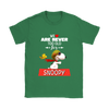 We Are Never Too Old For Snoopy Snoopy Woodstock The Peanuts Movie Shirts-T-shirt-Gildan Womens T-Shirt-Irish Green-S-Itees Global