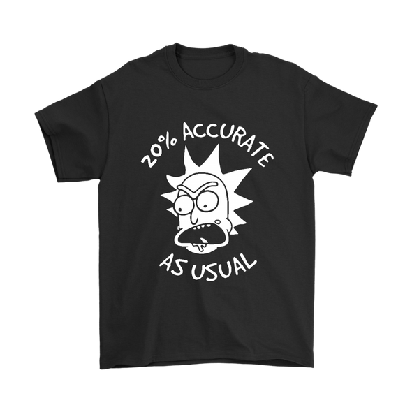 Rick And Morty 20% Accurate As Usual Shirts-T-shirt-Geek Mundo Store