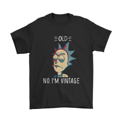 Rick And Morty Old No I'm Vintage Movies Shirts-T-shirt-Gildan Mens T-Shirt-Black-S-Itees Global