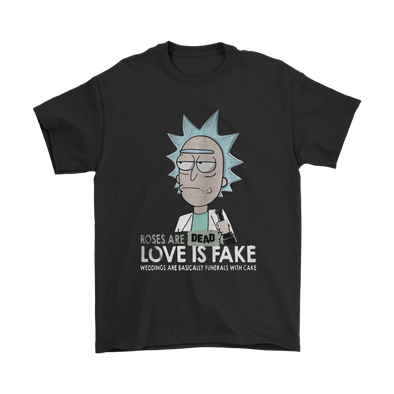 Rick and Morty: Roses Are Dead Love Is Fake Shirts-T-shirt-Gildan Mens T-Shirt-Black-S-Itees Global