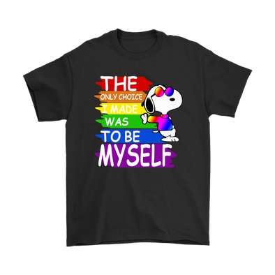 The Only Choice I Made Was To Be Myself Snoopy LGBT Shirts-T-shirt-Gildan Mens T-Shirt-Black-S-Geek Mundo Store