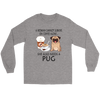 A Woman Can Not Survive On Coffee Alone She Also Needs A Pug Love Dogs Shirts-T-shirt-Gildan Long Sleeve Tee-Sports Grey-S-Geek Mundo Store