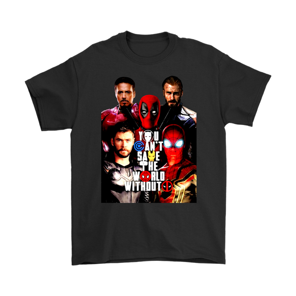 YOU CAN'T SAVE THE WORLD WITHOUT DEADPOOL MARVEL SHIRTS-T-shirt-Gildan Mens T-Shirt-Black-S-Itees Global