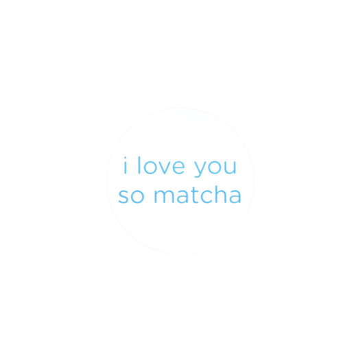 I Love You So Matcha Sticker