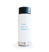 Load image into Gallery viewer, I Love You So Matcha Klean Kanteen
