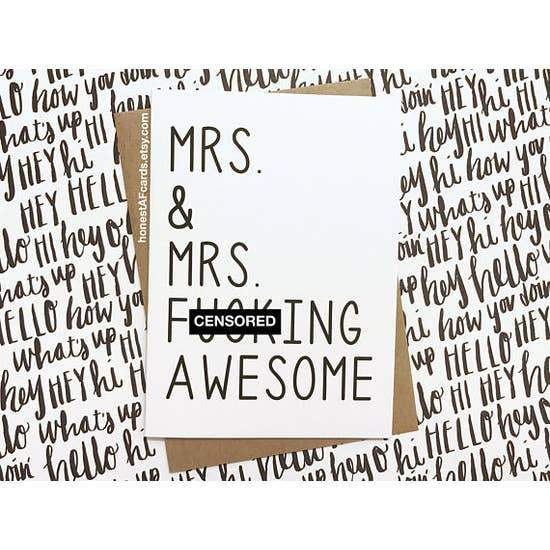 HONEST AF CARDS - Mrs & Mrs F*cking Awesome