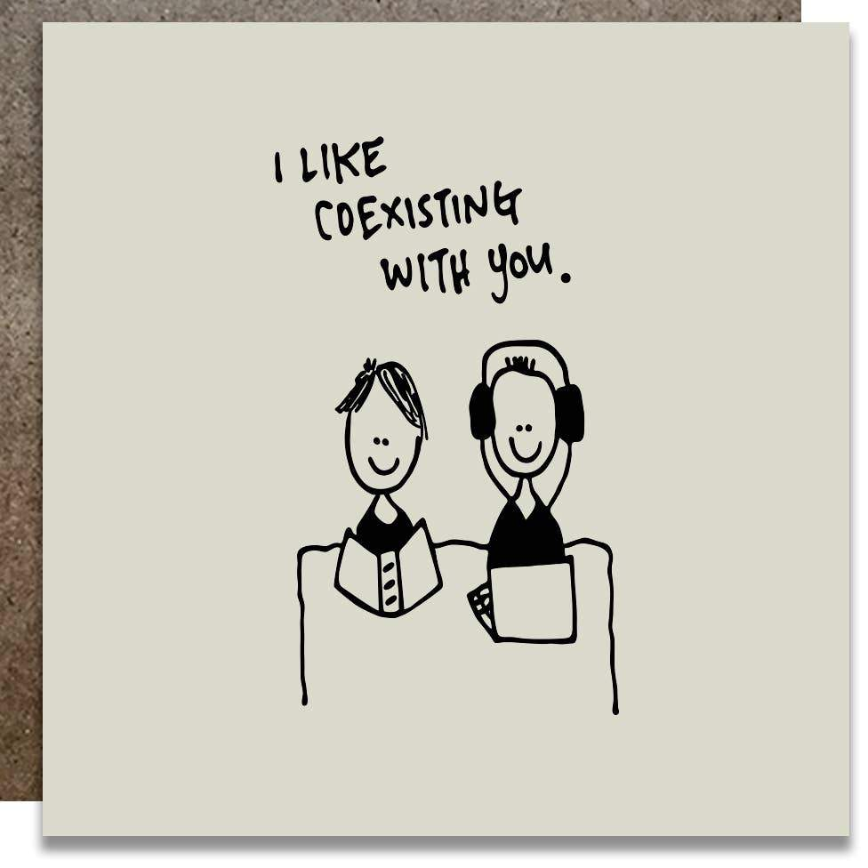 KWOHTATIONS CARDS - I Like Coexisting With You Card