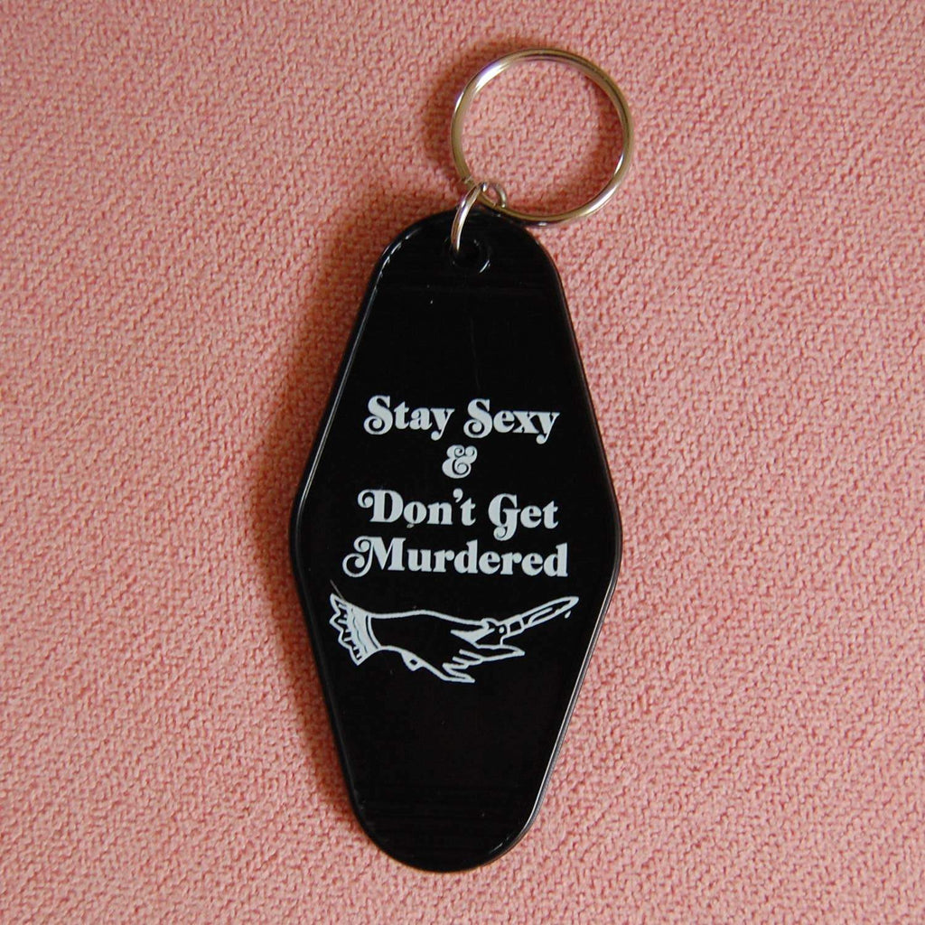 A SHOP OF THINGS - stay sexy and don't get murdered keychain