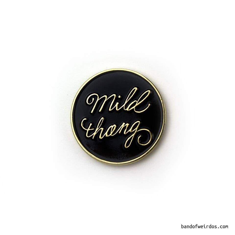 BAND OF WEIRDOS - Mild Thang Enamel Pin