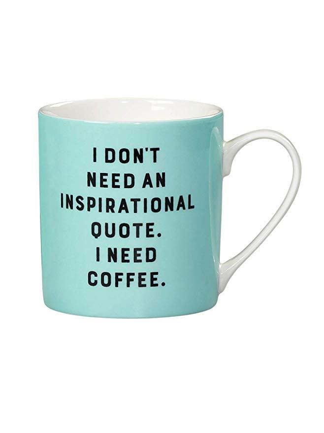 YES STUDIO Coffee Mug - I Don't Need An Inspirational Quote