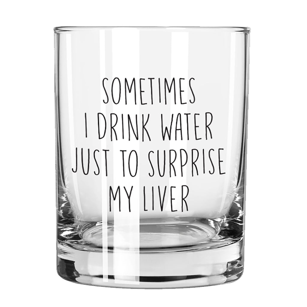 Rocks Glass - Sometimes I Drink Water