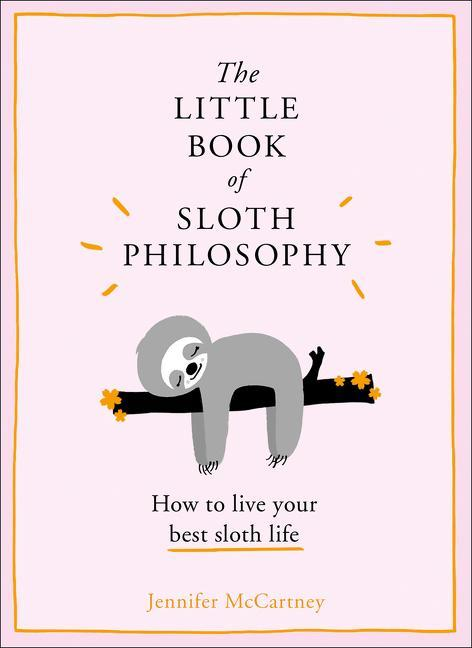 HARPER COLLINS The Little Books Of Sloth Philosophy
