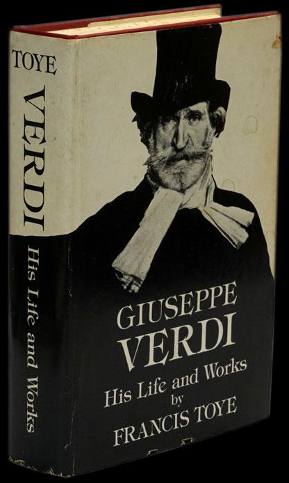 GIUSEPPE VERDI HIS LIFE AND WORKS