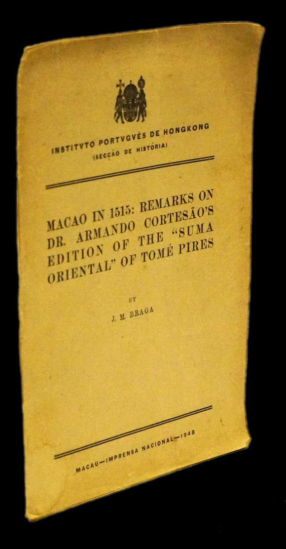 "MACAO IN 1515: REMARKS ON DR. ARMANDO CORTESÃO'S EDITION OF THE ""SUMA ORIENTAL"" OF TOMÉ PIRES"