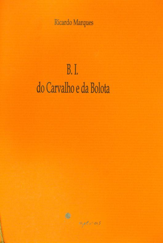 B.I. DO CARVALHO E DA BOLOTA