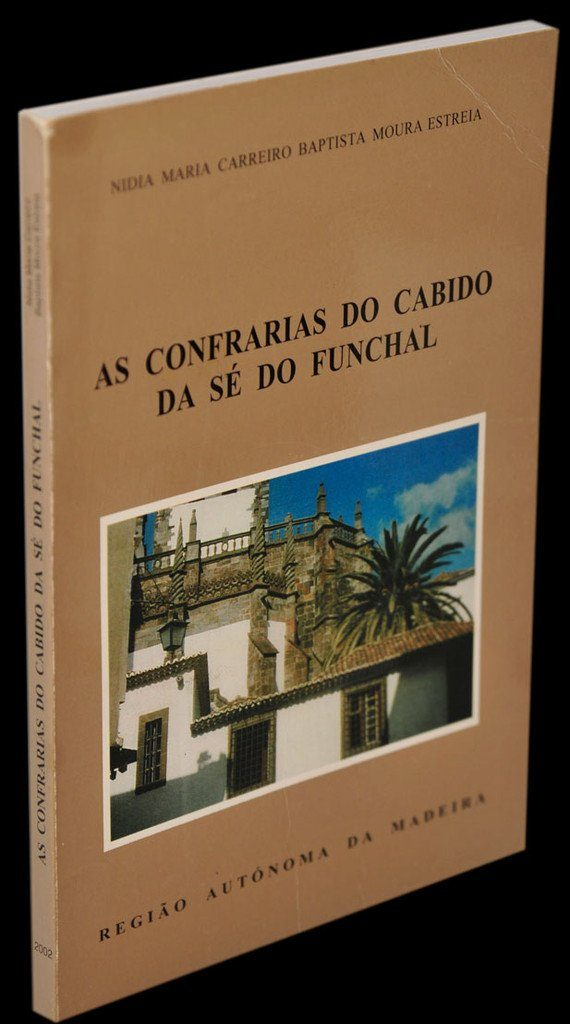 Livro - CONFRARIAS DO CABIDO DA SÉ DO FUNCHAL (AS)