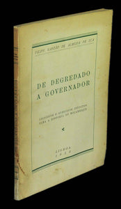 DE DEGREDADO A GOVERNADOR