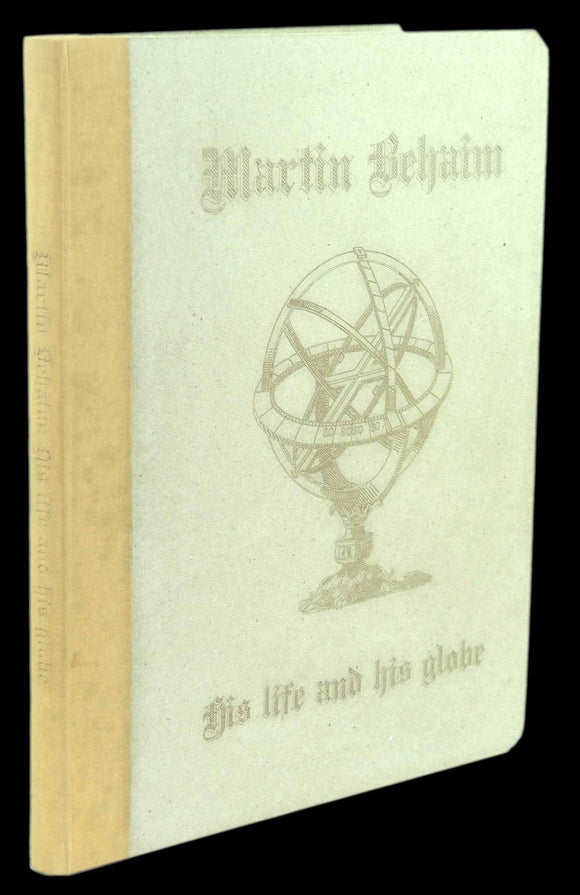 MARTIN BEHAIM : HIS LIFE AND HIS GLOBE