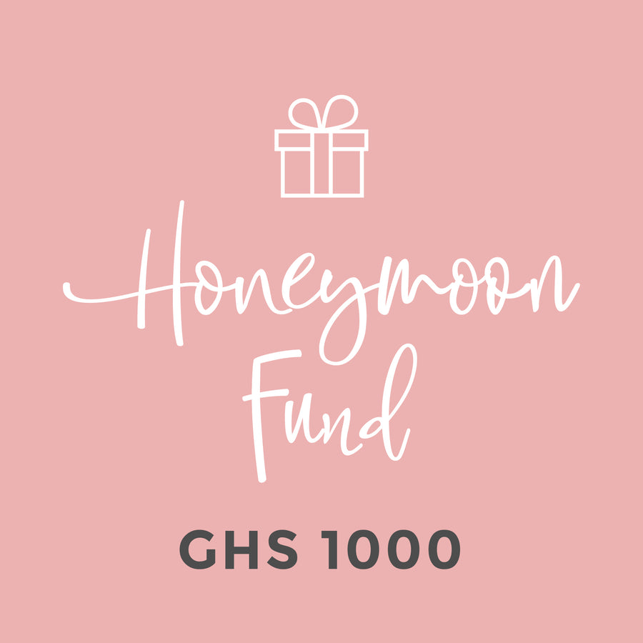 Honeymoon Fund - GHS 1,000