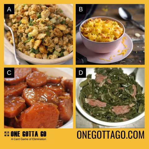 One Gotta Go - Thanksgiving - Stuffing, Mac and Cheese, Candied Yams, Collard Greens