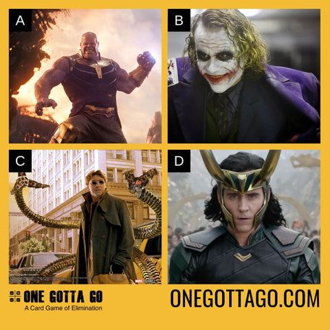 One Gotta Go - Thanos, The Joker, Doctor Octopus, Loki