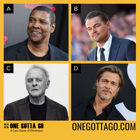 One Gotta Go - Denzel Washington, Leonardo DiCaprio, Sir Anthony Hopkins, Brad Pitt