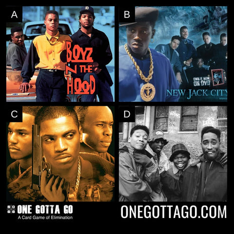 One Gotta Go - Boyz N The Hood, New Jack City, Paid in Full, Juice