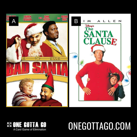 One Gotta Go - Bad Santa, The Santa Clause