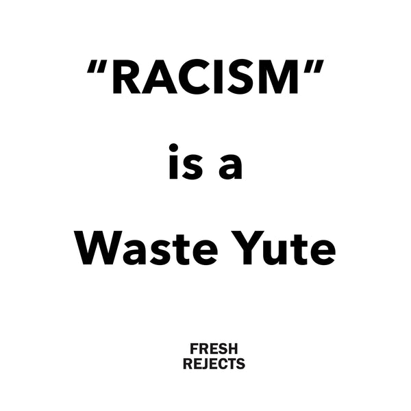 RACISM is a WY