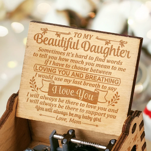 To My Daughter - My Beautiful Daughter - Engraved Music Box