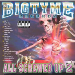 Big Tyme Records - All Screwed Up 2  CD