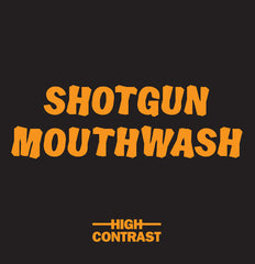 High Contrast - Shotgun Mouthwash 7-Inch