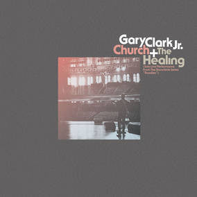 Gary Clark Jr - Church / The Healing Live 10-Inch