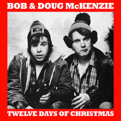 Bob & Doug McKenzie - Twelve Days Of Christmas 7-Inch