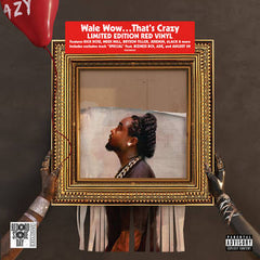 Wale - Wow, That's Crazy LP
