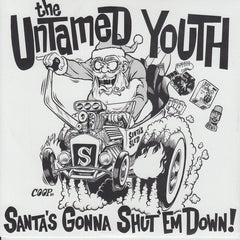 Untamed Youth - Santa's Gonna Shut Em Down 7-Inch